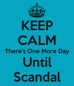 keep-calm-theres-one-more-day-until-scandal