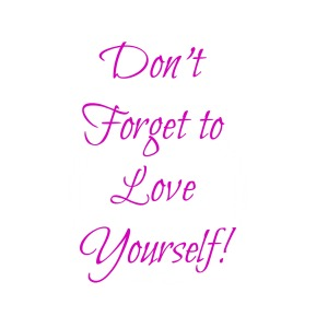 dontforgettoloveyourself